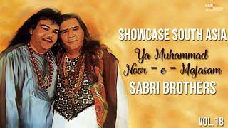 Ya Muhammad Noor - e - Majasam | Sabri Brothers Songs