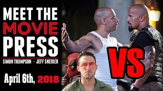 The Rock and Vin Diesel's Beef, Jack Kesy Cut from Deadpool2, & More! - Meet the Movie Press