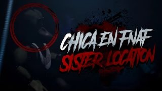 CHICA APARECE EN FNAF SISTER LOCATION EASTER EGG !!  | Five nights at freddy's SL ( OCULTO )