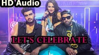Let's celebrate | Tevar | Arjun Kapoor | Sonakshi Sinha | Imran Khan | FULL SONG