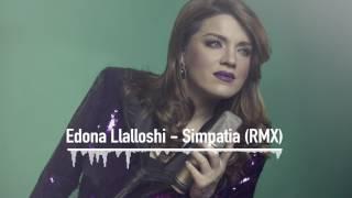 Edona Llalloshi - Simpatia (RMX)