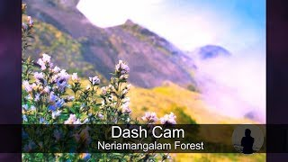 DashCam | Neriamanagalam - Munnar