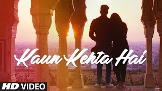 Kaun Kehta Hai Video Song   Azhar Mewan    Rajdeepak Rastogi   New Song