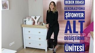 Bebek Odası Dekorasyonu | Şifonyer - Alt Değiştirme Ünitesi | Merve