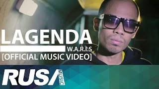 W.A.R.I.S - Lagenda [Official Music Video]