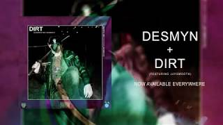 Desmyn - Dirt feat. Jay Smooth (Official Audio)
