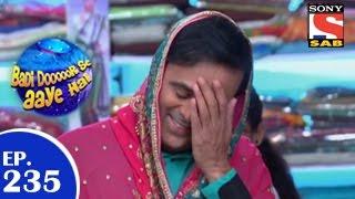 Badi Door Se Aaye Hain - बड़ी दूर से आये है - Episode 235 - 4th May 2015