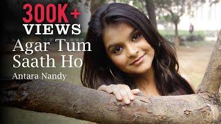 Agar Tum Saath Ho | Tamasha | Cover Song - Antara Nandy / Keethan