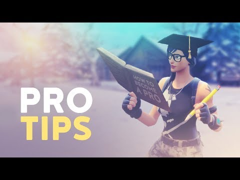 PRO TIPS HOW TO BECOME A PRO IN FORTNITE Fortnite Battle Royale