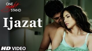 IJAZAT Full Video Song (Lyrics) | ONE NIGHT STAND | Sunny Leone | Tanuj Virwani | Arijit Singh