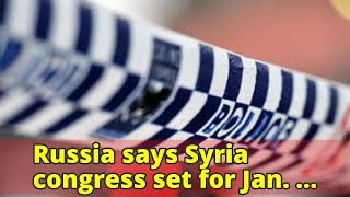 Russia says Syria congress set for Jan. 29, as planned