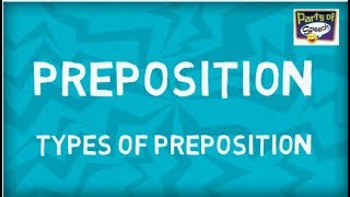 What is Preposition | Type of Preposition | Parts of Speech