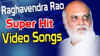 Raghavendra Rao Super Hit Video Songs - Back 2 Back Super Hit Telugu Video Songs