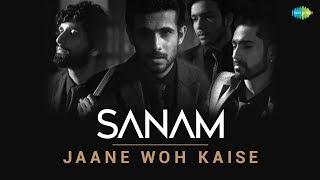 Jaane Woh Kaise| SANAM rendition | HD Video