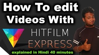 HitFilm 4 Express Full Tutorial for Beginners In Hindi