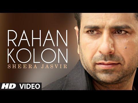 Rahan Kolon Sheera Jasvir Full Video Song | Chhad Dila | Latest Punjabi Song 2014