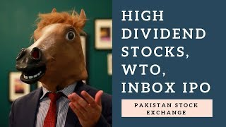 Pakistan Stock Exchange - Discussing: High Dividend paying Pakistani stocks, WTL, INBOX IPO
