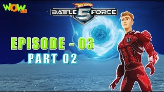Hot Wheels Battle Force 5 - Common Cold War- Episode 3-P2 - in Hindi