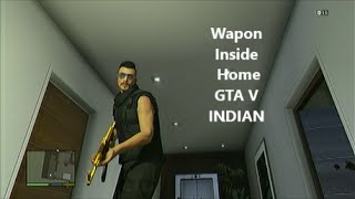 Wapon Inside Home GTA 5 Very Funny Moment