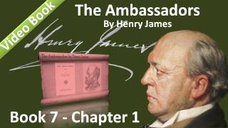 Book 07 - Chapter 1 - The Ambassadors by Henry James