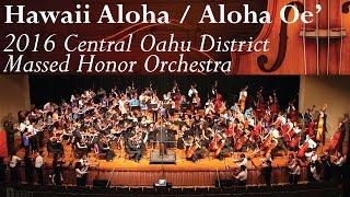 Hawaii Aloha - Aloha Oe' | 2016 Central Oahu District Massed Honor Orchestra