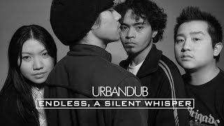Urbandub - Endless, A Silent Whisper