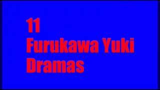 11 Furukawa Yuki Dramas until april 2017