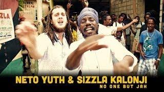 Neto Yuth Feat. Sizzla Kalonji - No One but Jah - Music Video