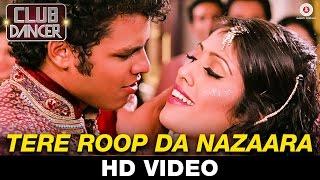 Tera Roop Da Nazaara - Club Dancer | Sunidhi Chauhan & Varinder Vizz | Rajbir Singh & Nisha Mavani