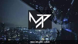 Mac Miller -  Loud | HipHop/Rap {Explicit} |