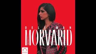 "Morvarid - ""Dele Man"" OFFICIAL AUDIO"