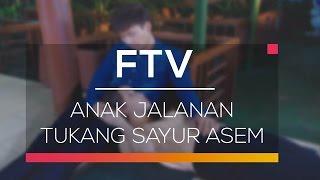 FTV SCTV   Anak Jalanan Tukang Sayur Asem