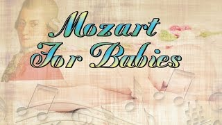 Mozart for Babies: Sweet Lullaby   Classical Bedtime Music for Babies