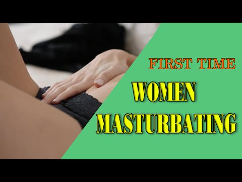 Women First Time Masturbating