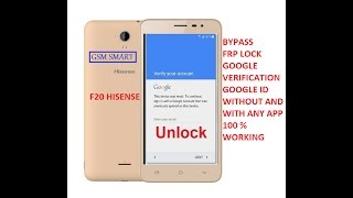 Hisense F20 bypass Google verification account or FRP lock on  without pc with any app