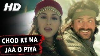 Chod Ke Na Jaa O Piya | Alka Yagnik | Maa Tujhhe Salaam 2002 Songs | Arbaaz Khan, Monal