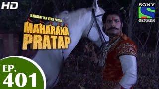 Bharat Ka Veer Putra Maharana Pratap - महाराणा प्रताप - Episode 401 - 16th April 2015
