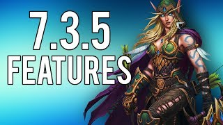 Patch 7.3.5 New Updates and Overview - WoW Legion 7.3
