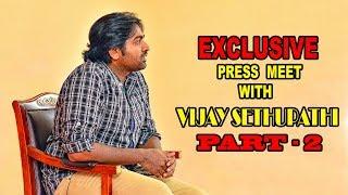 அவுங்கள நாக்கை பிடுங்க கேள்வி கேக்கணும் | Vijay Sethupathi-PART 2 | Vikatan Press Meet
