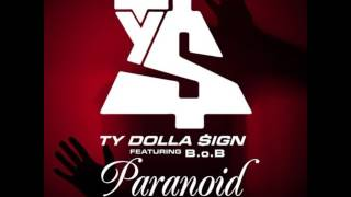 Ty Dolla $ign- Paranoid (feat. B.o.B) [Explicit]