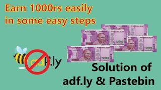 Earn 1000 rupees in just simple step | Say Goodbye to adf.ly & Pastebin | Earn Money Online | Hindi