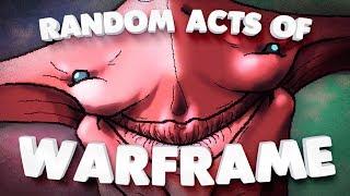 Random Acts Of: Warframe