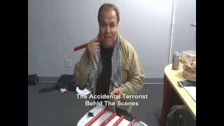 The Accidental Terrorist (Behind The Scenes 2)