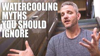 5 Watercooling Myths You Shouldn