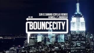 Axwell /\ Ingrosso - Sun Is Shining (CRYLAX Remix)
