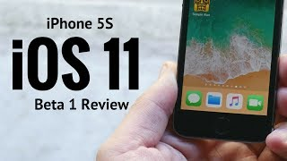 iPhone 5S iOS 11 Beta 1 Review!