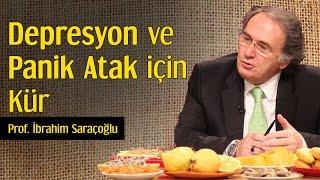 Depresyon ve Panik Atak İçin Kür   Prof. İbrahim Saraçoğlu