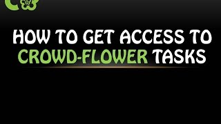 How to get access to CrowdFlower Tasks