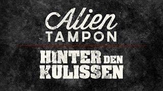 Alientampon - Hinter den Kulissen