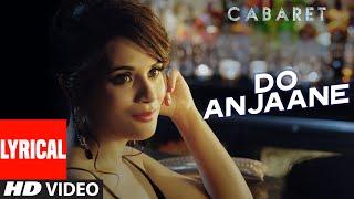 Do Anjaane Full Song with Lyrics | CABARET | Richa Chadha, Gulshan Devaiah | Roopkumar Rathod